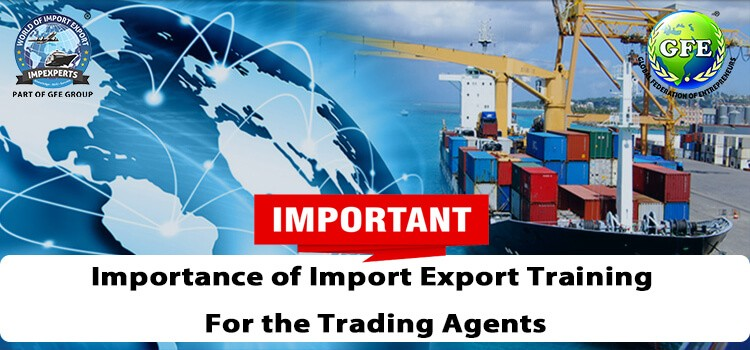 Importance Of Import Export Training For The Trading Agents